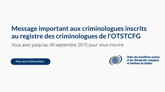Message Important Aux Criminologues Inscrits Au Registre Des Criminologues De L'OTSTCFQ